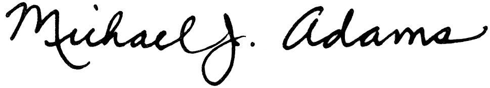 Signature saying Michael J. Adams.